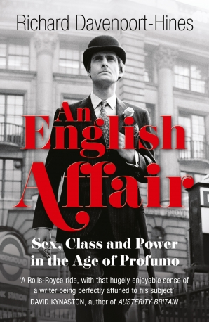 an-english-affair-sex-class-and-power-in-the-age-of-profumo