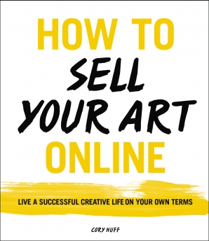 how to sell your art online cory huff e book