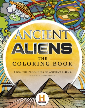 Ancient Aliens™ - The Coloring Book - The Producers of Ancient Aliens
