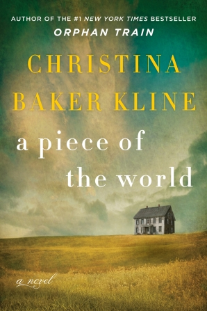 A Piece of the World, Christina Baker Kline (William Morrow, 2017)