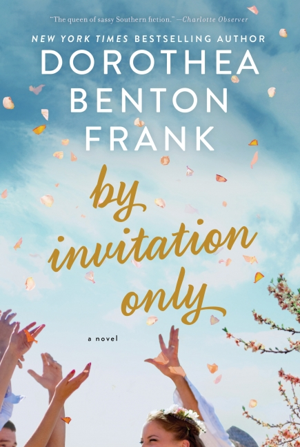 By invitation only dorothea benton frank hardcover by invitation only stopboris Image collections