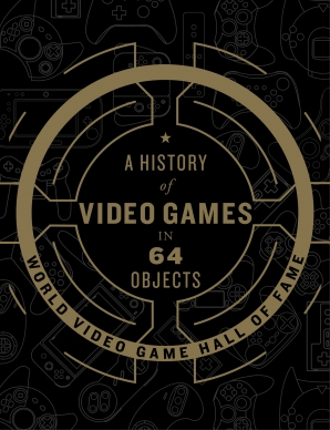 A History of Video Games in 64 Objects book image